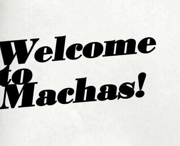 WELCOME TO MACHAS